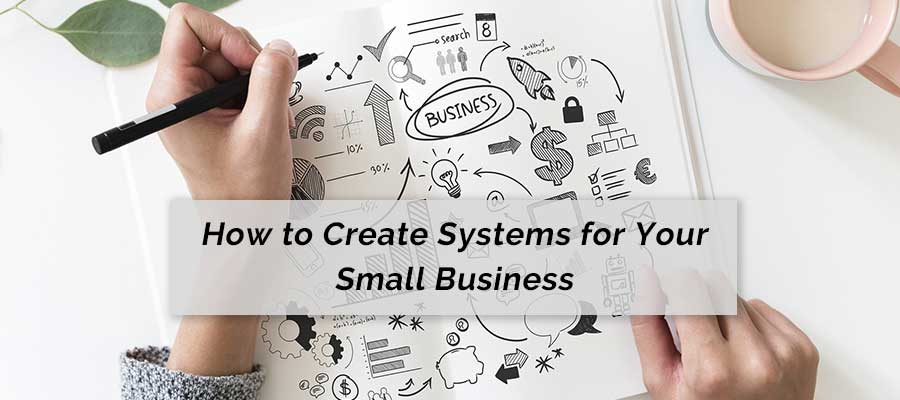 How to create systems for your small business