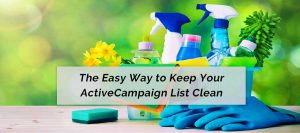 Easy way to keep your ActiveCampaign list clean