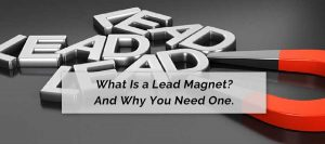What Is A Lead Magnet?