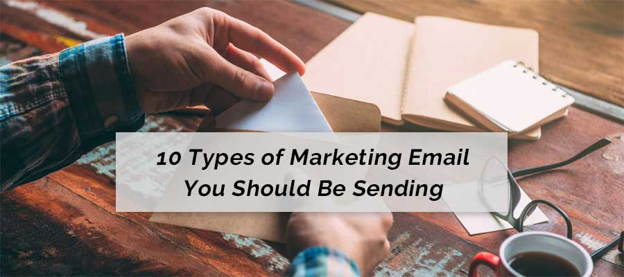 Marketing emails you should be sending