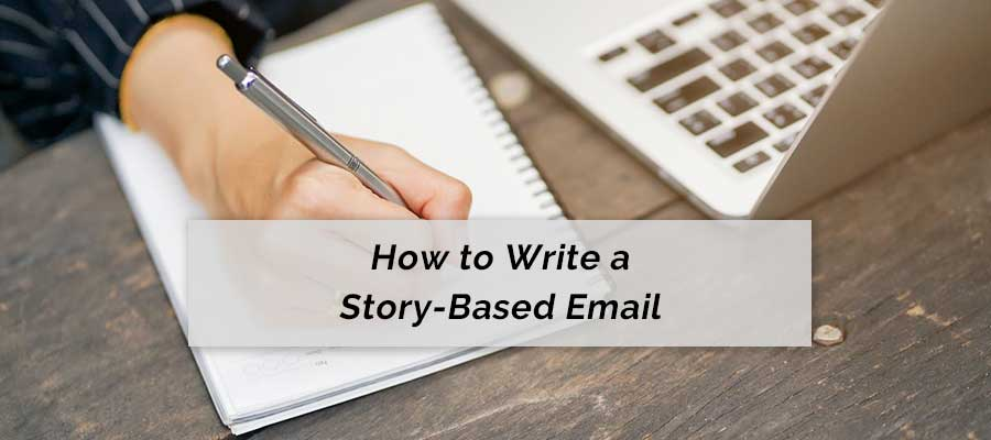 How to write a story-based email